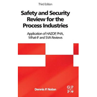 Safety and Security Review for the Process Industries: Application of HAZOP, PHA, What-IF and SVA Re (BOK)