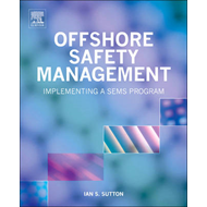 Offshore Safety Management: Implementing a SEMS Program (BOK)