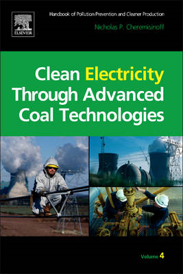 Clean Electricity Through Advanced Coal Technologies: Handbook of Pollution Prevention and Cleaner P (BOK)