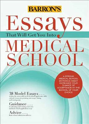 Essays That Will Get You into Medical School (BOK)