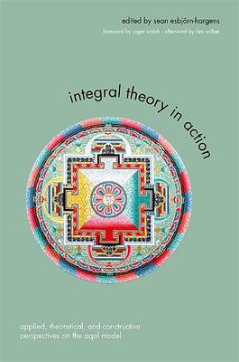 Integral Theory in Action (BOK)