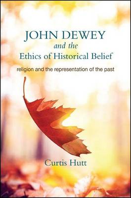 John Dewey and the Ethics of Historical Belief (BOK)