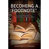 Becoming a Footnote: An Activist-Scholar Finds His Voice, Learns to Write, and Survives Academia (BOK)