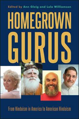 Homegrown Gurus: From Hinduism in America to American Hinduism (BOK)