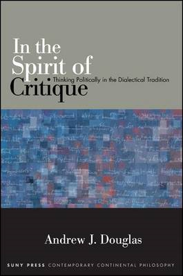 In the Spirit of Critique: Thinking Politically in the Dialectical Tradition (BOK)