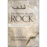 The Dream on the Rock: Visions of Prehistory (BOK)