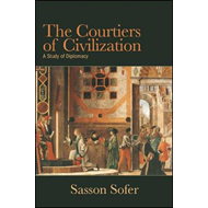 The Courtiers of Civilization: A Study of Diplomacy (BOK)