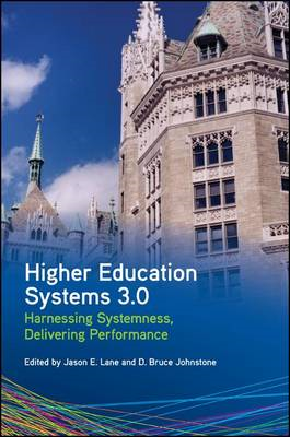 Higher Education Systems 3.0: Harnessing Systemness, Delivering Performance (BOK)