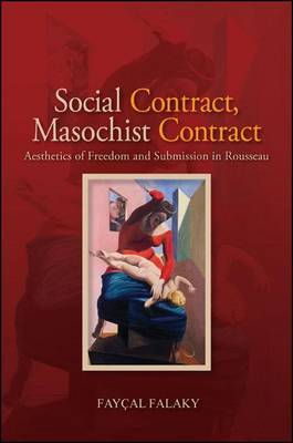 Social Contract, Masochist Contract: Aesthetics of Freedom and Submission in Rousseau (BOK)