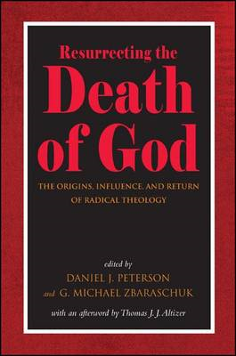 Resurrecting the Death of God: The Origins, Influence, and Return of Radical Theology (BOK)