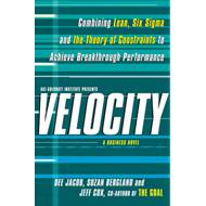 Velocity: Combining Lean, Six Sigma and the Theory of Constraints to Accelerate Business Improvement (BOK)