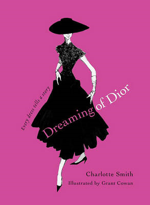 Dreaming of Dior: Every Dress Tells a Story (BOK)