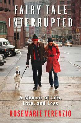 Fairy Tale Interrupted: A Memoir of Life, Love, and Loss (BOK)