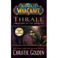 World of Warcraft: Thrall: Twilight of the Aspects (BOK)