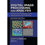 Digital Image Processing and Analysis: Human and Computer Vision Applications with CVIPtools (BOK)