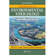 Introduction to Environmental Toxicology: Molecular Substructures to Ecological Landscapes (BOK)