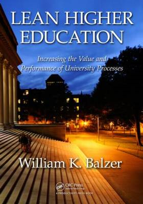 Lean Higher Education: Increasing the Value and Performance of University Processes (BOK)