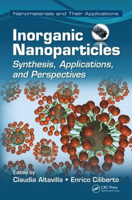 Inorganic Nanoparticles: Synthesis, Applications, and Perspectives (BOK)