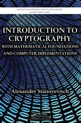 Introduction to Cryptography with Mathematical Foundations and Computer Implementations (BOK)