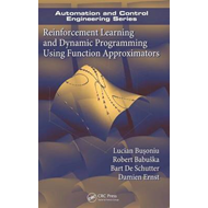 Reinforcement Learning and Dynamic Programming Using Functio (BOK)