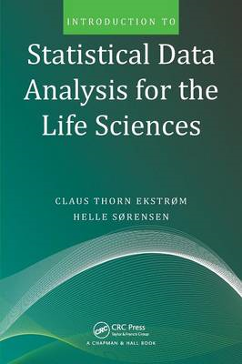 Introduction to Statistical Data Analysis for the Life Sciences (BOK)