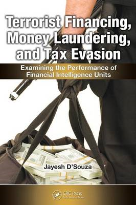 Terrorist Financing, Money Laundering and Tax Evasion: Examining the Performance of Financial Intell (BOK)