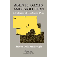 Agents, Games, and Evolution: Strategies at Work and Play (BOK)