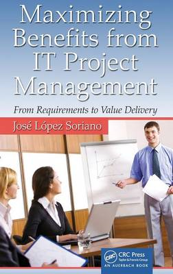 Maximizing Benefits from IT Project Management: From Requirements to Value Delivery (BOK)