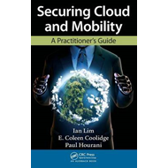 Securing Cloud and Mobility: A Practitioner's Guide (BOK)