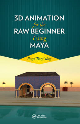 3D Animation for the Raw Beginner Using Maya (BOK)
