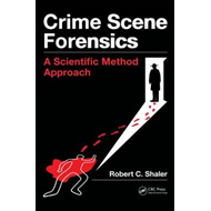 Crime Scene Forensics: A Scientific Method Approach (BOK)