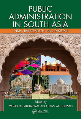 Public Administration in South Asia: India, Bangladesh, and Pakistan (BOK)
