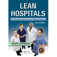Lean Hospitals: Improving Quality, Patient Safety and Employee Engagement (BOK)