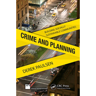 Crime and Planning: Building Socially Sustainable Communities (BOK)