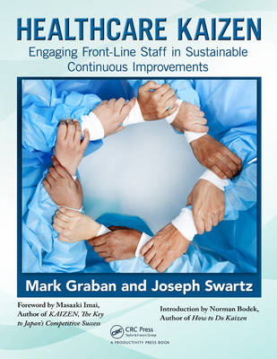 Healthcare Kaizen: Engaging Front-line Staff in Sustainable Continuous Improvements (BOK)