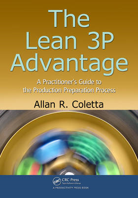 The Lean 3P Advantage: A Practitioner's Guide to the Production Preparation Process (BOK)
