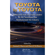 Toyota by Toyota: Reflections from the Inside Leaders on the Techniques That Revolutionized the Indu (BOK)