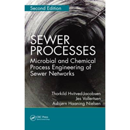 Sewer Processes: Microbial and Chemical Process Engineering of Sewer Networks (BOK)