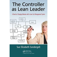 The Controller as Lean Leader: A Novel on Changing Behavior with a Lean Cost Management System (BOK)