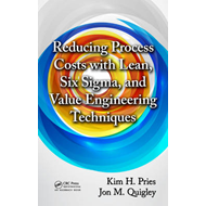 Reducing Process Costs with Lean, Six Sigma, and Value Engineering Techniques (BOK)