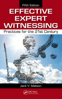 Effective Expert Witnessing: Practices for the 21st Century (BOK)