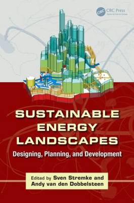 Sustainable Energy Landscapes: Designing, Planning, and Development (BOK)
