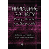 Hardware Security: Design, Threats, and Safeguards (BOK)