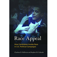 Race Appeal: How Candidates Invoke Race in U.S. Political Campaigns (BOK)