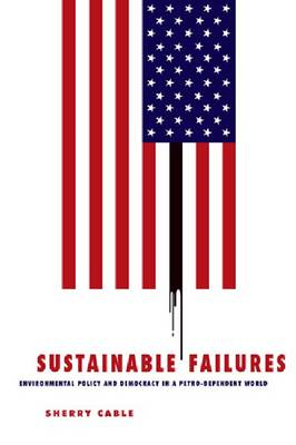 Sustainable Failures: Environmental Policy and Democracy in a Petro-dependent World (BOK)