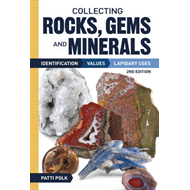 Collecting Rock, Gems and Materials: Identification, Values and Lapidary Uses (BOK)