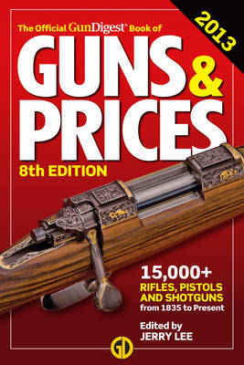 The Official Gun Digest Book of Guns & Prices: 2013 (BOK)