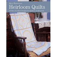 Heirloom Quilts: 10 One-of-a-Kind Designs for Quilters of All Levels (BOK)