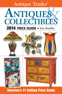 Antique Trader Antiques & Collectibles Price Guide: 2014 (BOK)