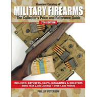 Standard Catalog of Military Firearms: The Collector's Price & Reference Guide (BOK)